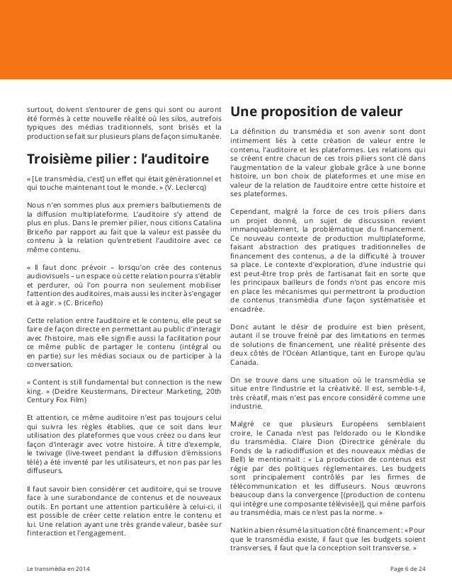 Le transmédia en 2014 Page 6 de 24 surtout, doivent s'entourer de gens qui sont ou auront été formés à cette nouvelle réal...