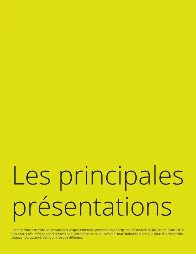 Forum Blanc, édition 2014 Page 7 de 24 Les principales présentations Cette section présente un résumé des propos entendus ...