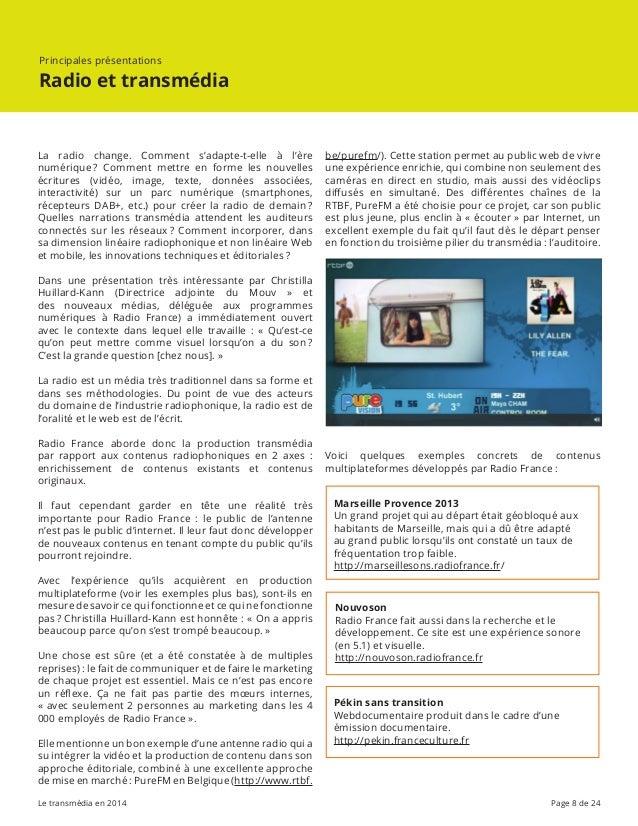 Le transmédia en 2014 Page 8 de 24 be/purefm/). Cette station permet au public web de vivre une expérience enrichie, qui c...