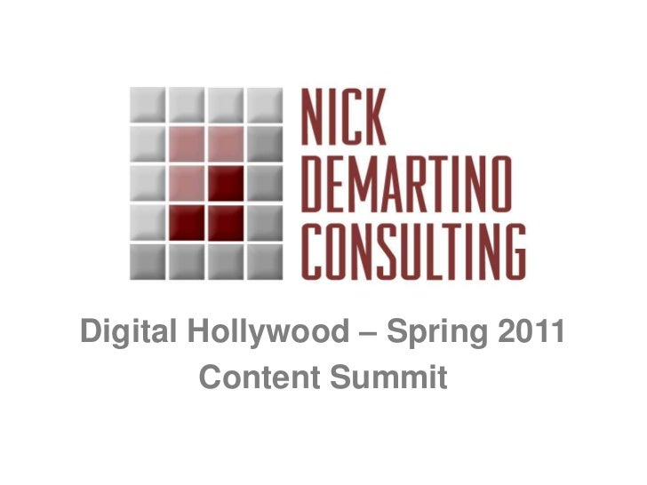 Digital Hollywood – Spring 2011<br />Content Summit<br />