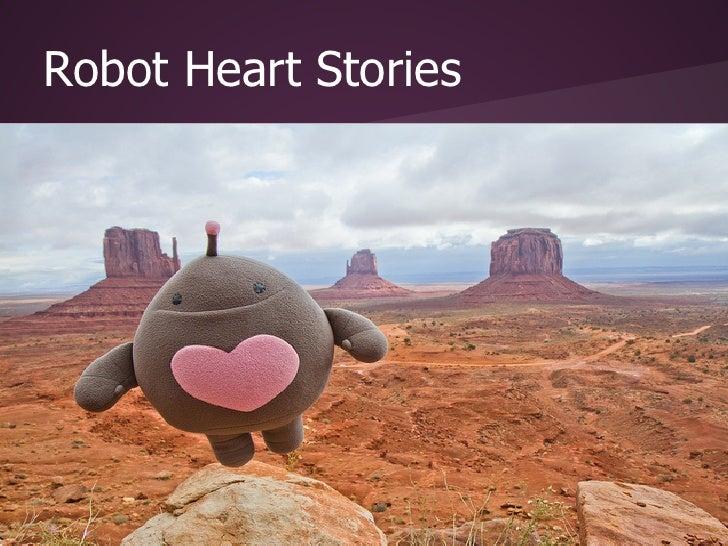 Robot Heart Stories