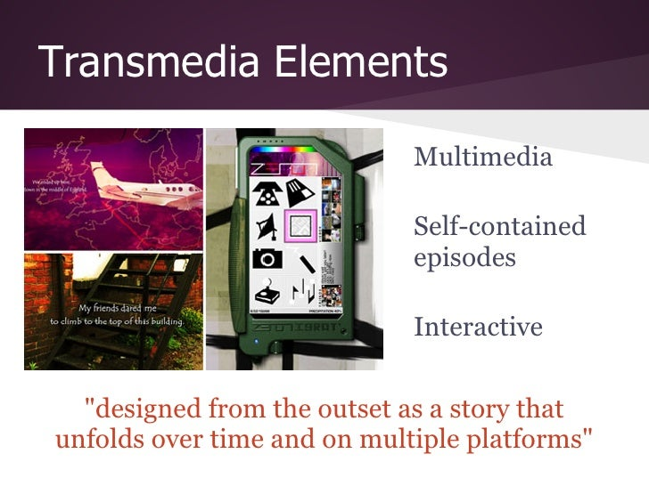 Transmedia Elements                             Multimedia                             Self-contained                     ...
