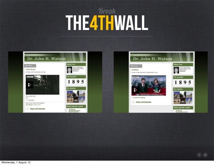 Break                          the4thwallWednesday, 1 August, 12