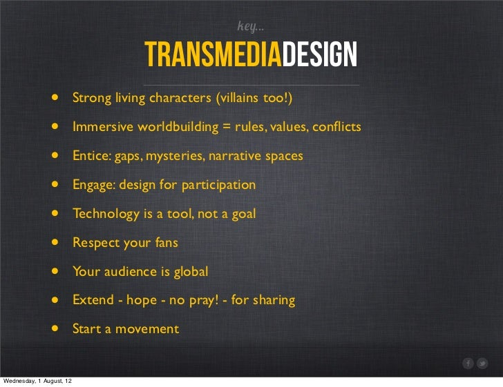 key...                                       transmediadesign               •          Strong living characters (villains ...