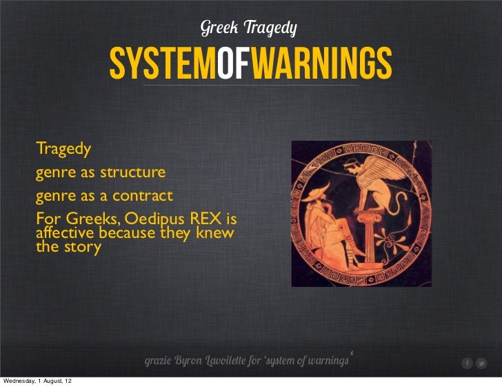 Greek Tragedy                          systemofwarnings          Tragedy          genre as structure          genre as a c...