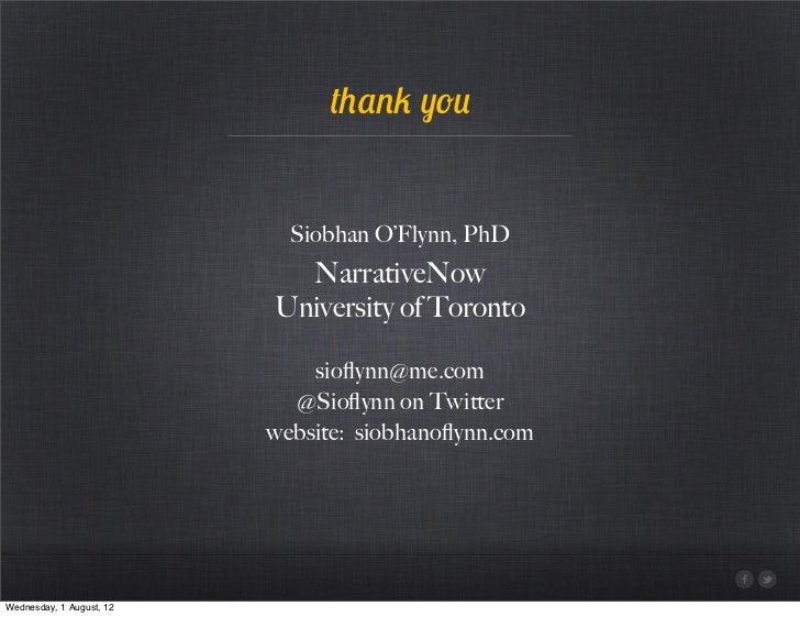 thank you                            Siobhan O'Flynn, PhD                            NarrativeNow                         ...