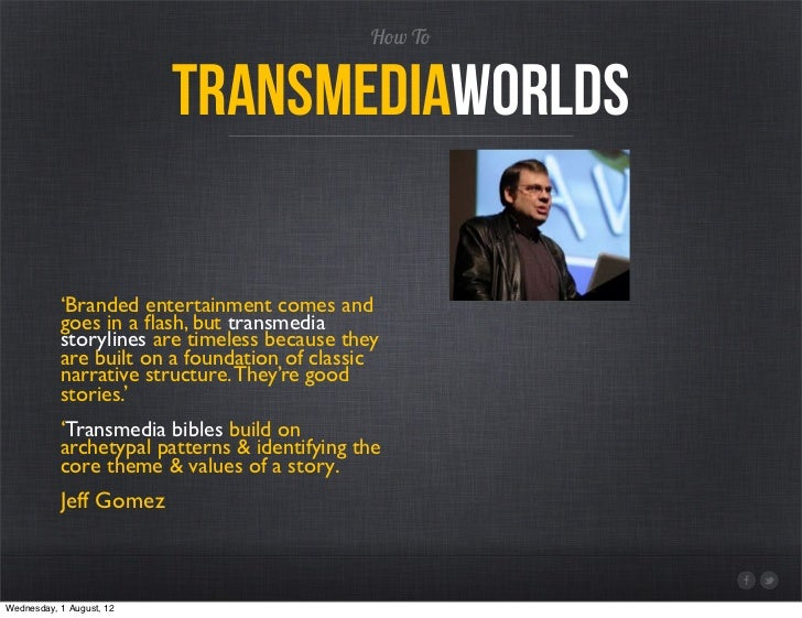 How To                          TransmediaWorlds           'Branded entertainment comes and           goes in a flash, but ...
