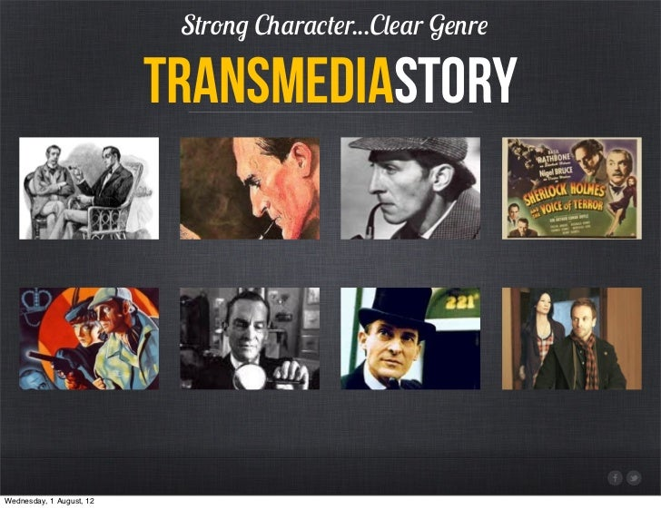 Strong Character...Clear Genre                          TransmediastoryWednesday, 1 August, 12