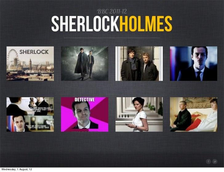 BBC 2011-12                          sherlockholmesWednesday, 1 August, 12