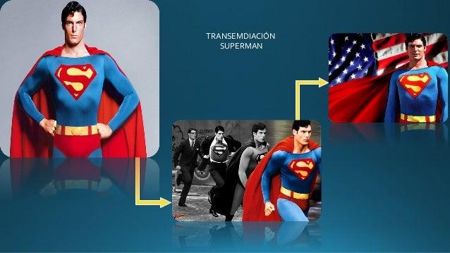 TRANSEMDIACIÓN SUPERMAN