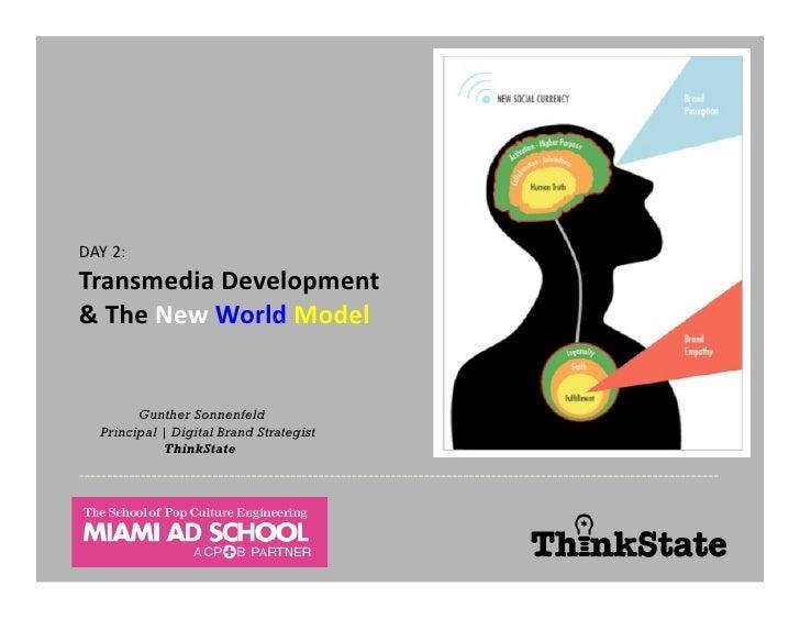 DAY  2:   Transmedia  Development   &  The  New  World  Model                              ...