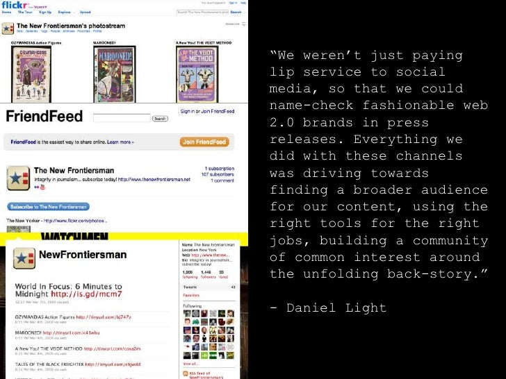 """""""We weren't just paying lip service to social media, so that we could name-check fashionable web 2.0 brands in press relea..."""