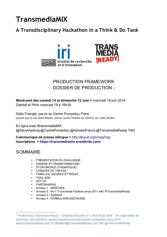 TransmediaMIX A Transdisciplinary Hackathon in a Think & Do Tank PRODUCTION FRAMEWORK DOSSIER DE PRODUCTION 1 Week-end des...