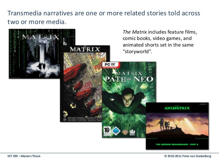 transmedia storytelling thesis As i write this thesis, television is changing significantly no longer is it realistic for networks to deliver programming at a fixed time and expect mass.