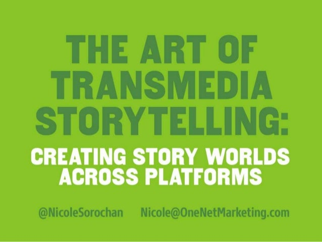 The Art of Transmedia Storytelling - Building Storyworlds across Platforms