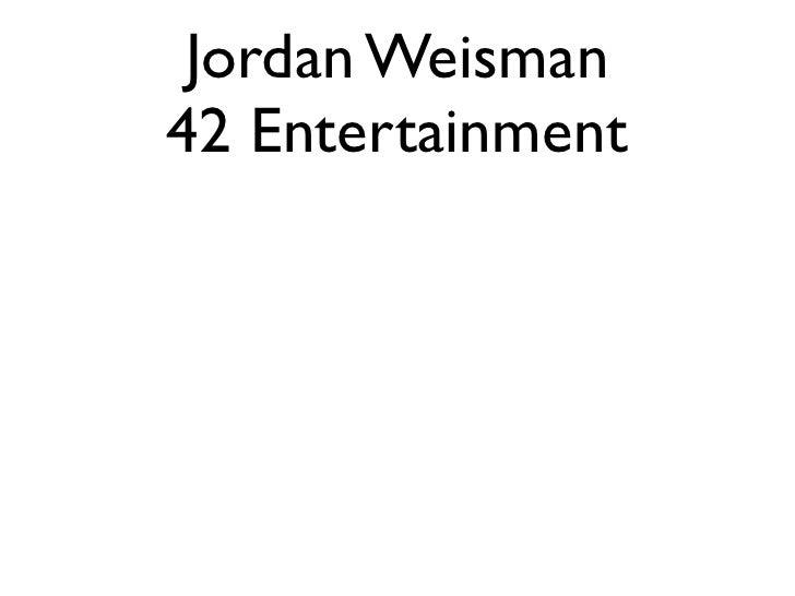 Jordan Weisman 42 Entertainment