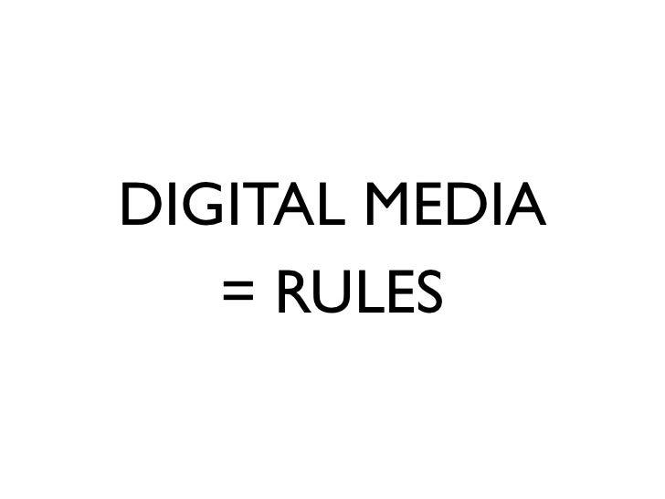 DIGITAL MEDIA    = RULES