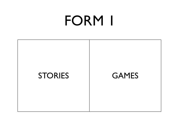 FORM 1   STORIES   GAMES