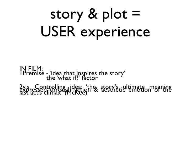 in digital media core of story = experience  • The controlling idea = the experience • The centralbe the centralexpressed ...