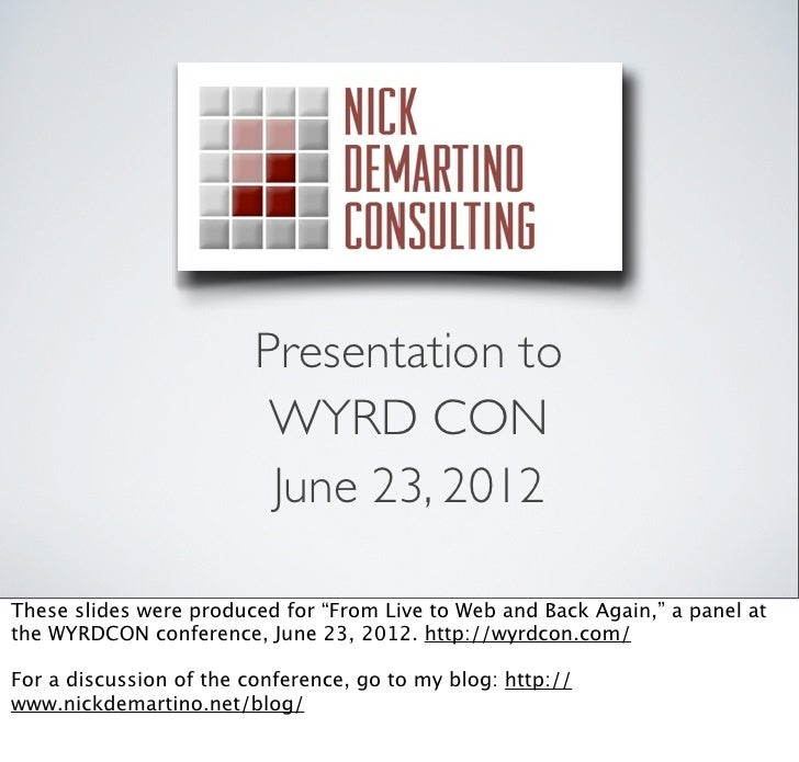 "Presentation to                          WYRD CON                          June 23, 2012These slides were produced for ""Fr..."