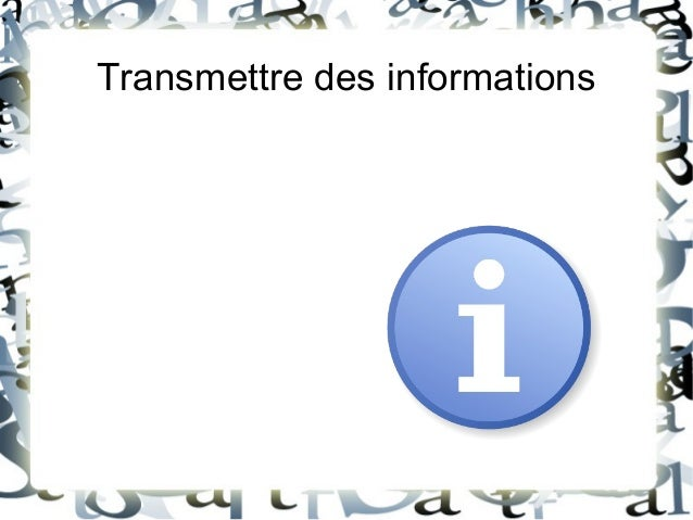 Transmettre des informations