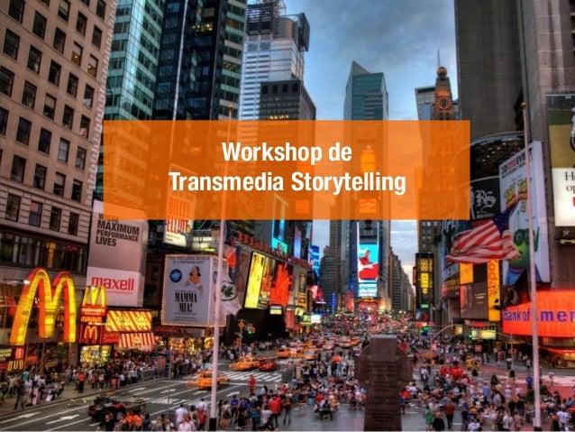 Workshop de  Transmedia Storytelling