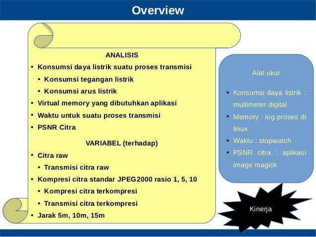 Overview ANALISIS ● Konsumsi daya listrik suatu proses transmisi ● Konsumsi tegangan listrik ● Konsumsi arus listrik ● Vir...