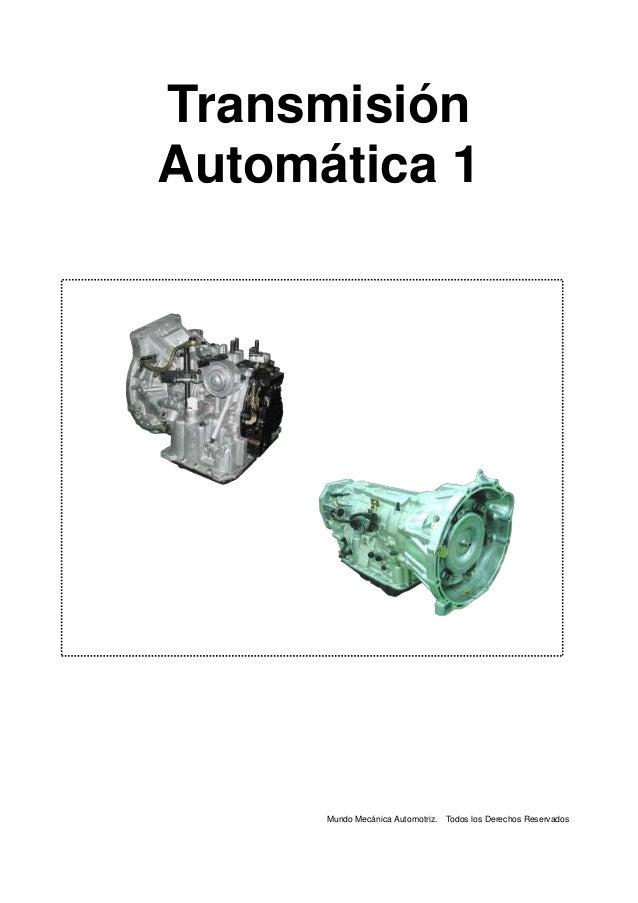 Transmisión Automática 1 Mundo Mecánica Automotriz. Todos los Derechos Reservados