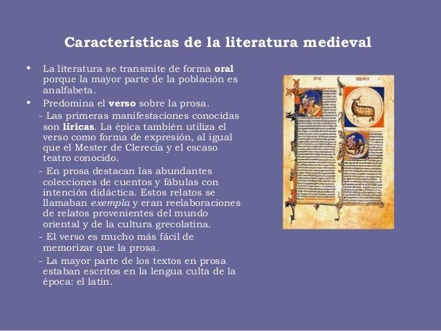 Características de la literatura medieval • La literatura se transmite de forma oral porque la mayor parte de la población...