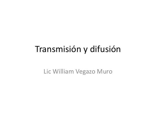 Transmisión y difusión Lic William Vegazo Muro