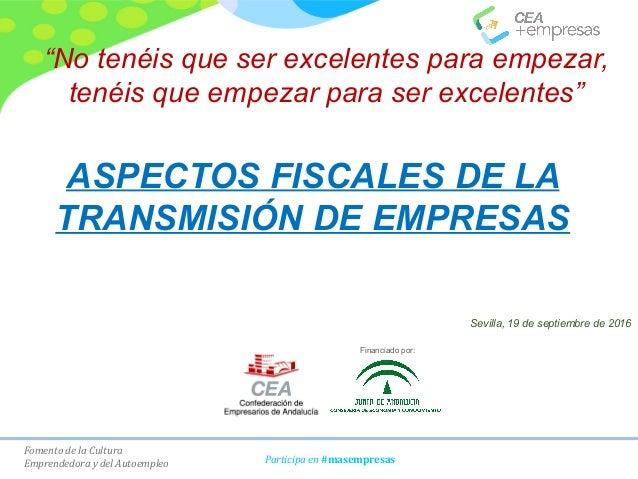 """Fomento de la Cultura Emprendedora y del Autoempleo Participa en #masempresas """"No tenéis que ser excelentes para empezar, ..."""