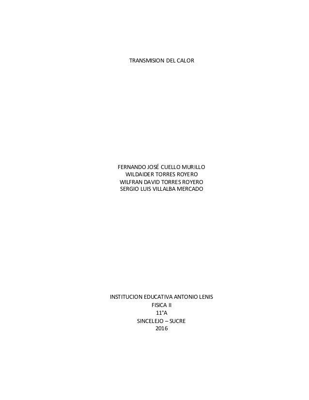 TRANSMISION DEL CALOR FERNANDO JOSÉ CUELLO MURILLO WILDAIDER TORRES ROYERO WILFRAN DAVID TORRES ROYERO SERGIO LUIS VILLALB...
