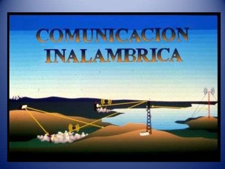 ¿ QUE ES LA COMUNICACIÓN      INALAMBRICA?