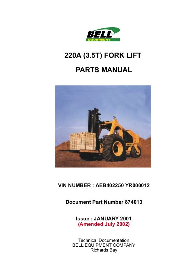 220A (3.5T) FORK LIFT PARTS MANUAL VIN NUMBER : AEB402250 YR000012 Document Part Number 874013 Issue : JANUARY 2001 (Amend...