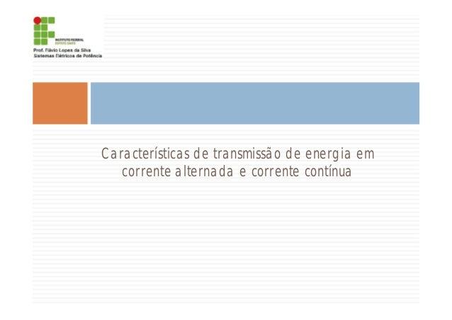 Características de transmissão de energia em corrente alternada e corrente contínua