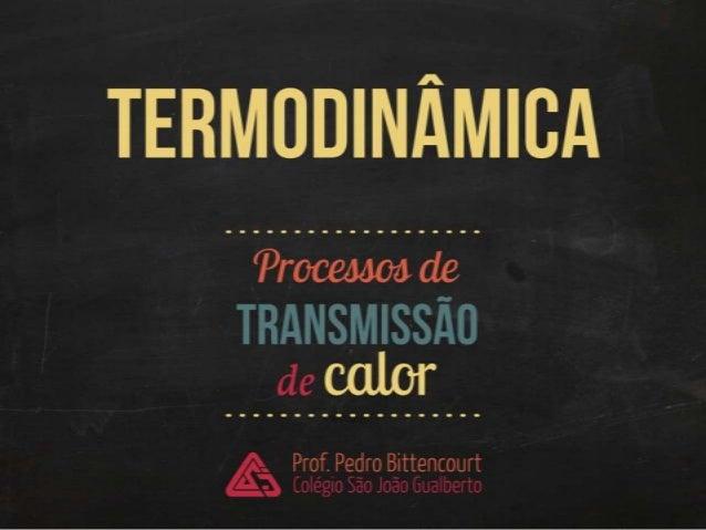 Termodinâmica: transmissão de calor