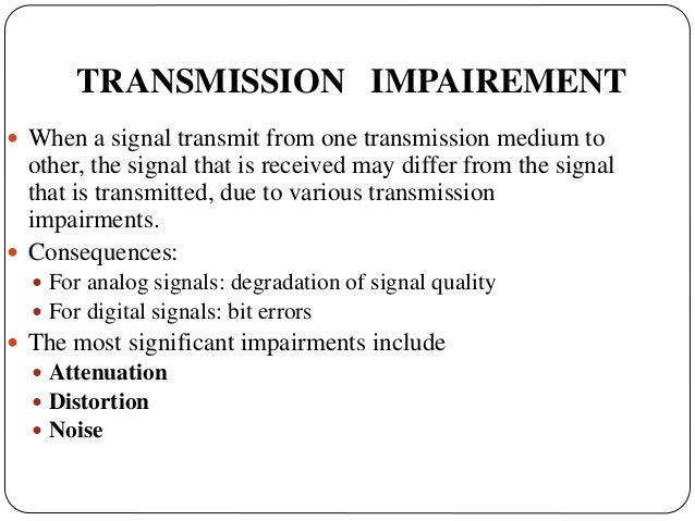 What Is Transmission >> Transmission Impairment