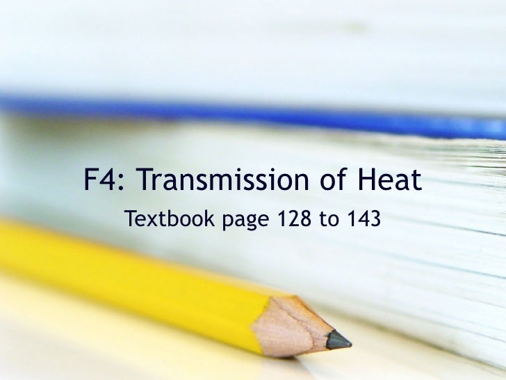 F4: Transmission of Heat Textbook page 128 to 143