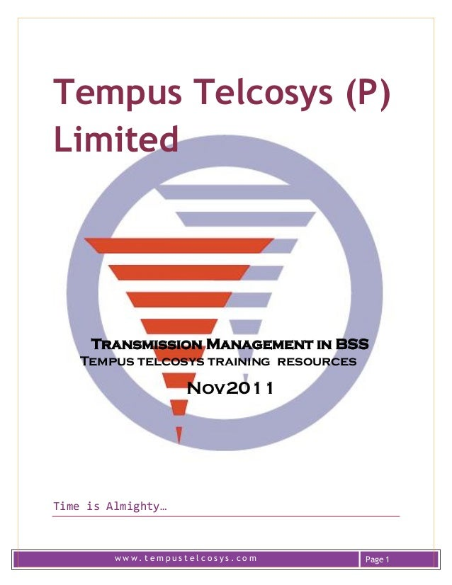 w w w . t e m p u s t e l c o s y s . c o m Page 1Tempus Telcosys (P)LimitedTransmission Management in BSSTempus telcosys ...