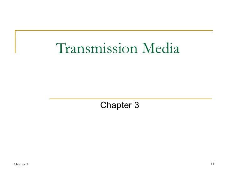 Transmission Media Chapter 3 Chapter 3 1