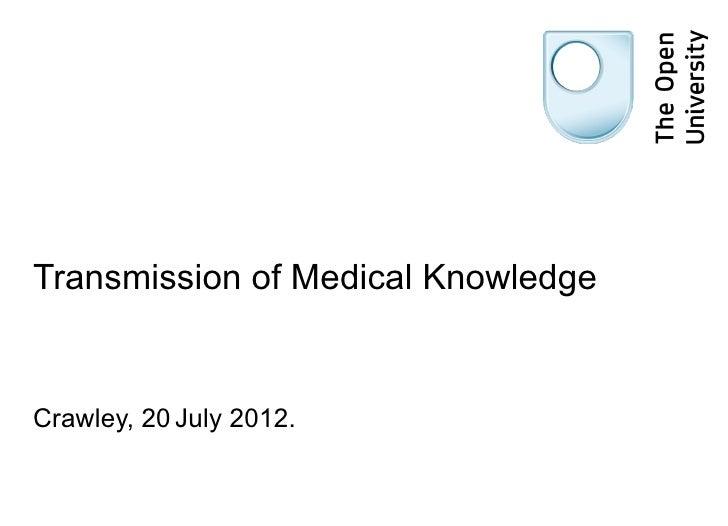 Transmission of Medical KnowledgeCrawley, 20 July 2012.