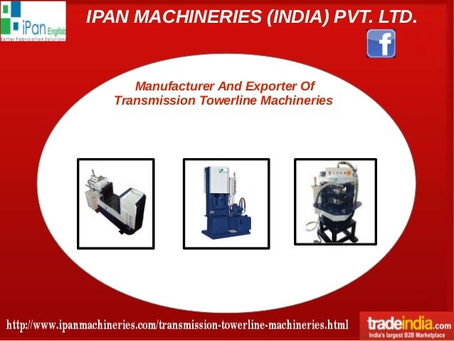IPAN MACHINERIES (INDIA) PVT. LTD. Manufacturer And Exporter Of Transmission Towerline Machineries