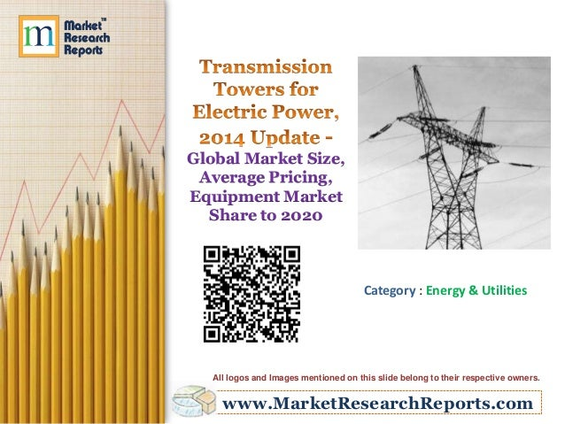 Global Market Size, Average Pricing, Equipment Market Share to 2020  Category : Energy & Utilities  All logos and Images m...