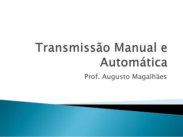Prof. Augusto Magalhães