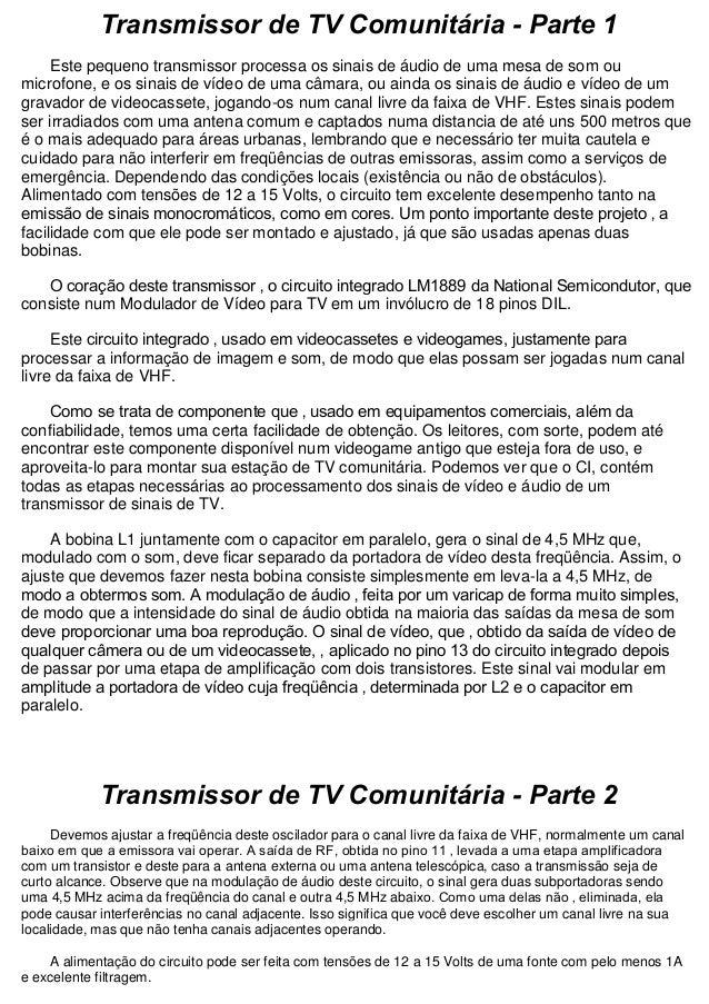 Transmissor de TV Comunitária - Parte 1 Este pequeno transmissor processa os sinais de áudio de uma mesa de som ou microfo...