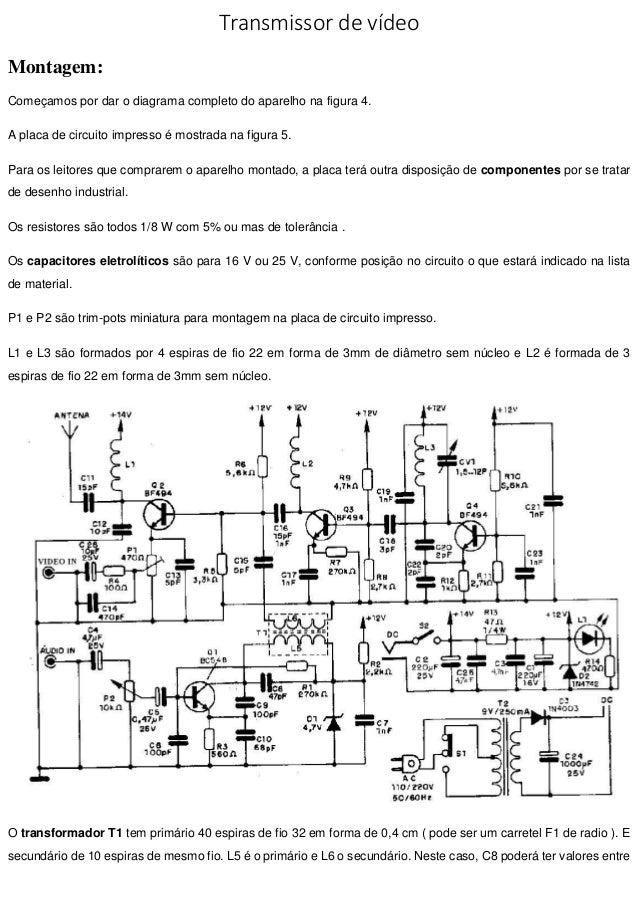 Transmissor de vídeo Montagem: Começamos por dar o diagrama completo do aparelho na figura 4. A placa de circuito impresso...