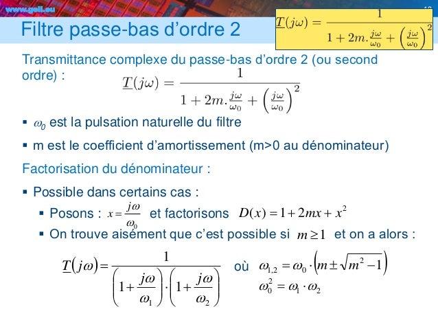 www.geii.eu 18 0w wj x  Filtre passe-bas d'ordre 2 Transmittance complexe du passe-bas d'ordre 2 (ou second ordre) :  w0...
