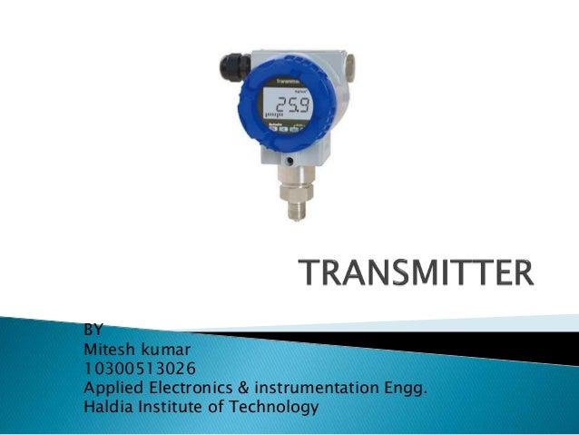 BY Mitesh kumar 10300513026 Applied Electronics & instrumentation Engg. Haldia Institute of Technology
