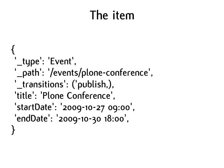 The item  {  '_type': 'Event',  '_path': '/events/plone-conference',  '_transitions': ('publish,),  'title': 'Plone Confer...