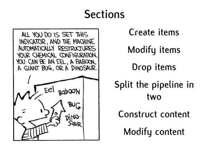 Sections            Create items            Modify items             Drop items      Split the pipeline in               t...